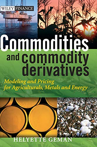 Commodities and Commodity Derivatives: Modeling and Pricing for Agriculturals, Metals and Energy de John Wiley & Sons