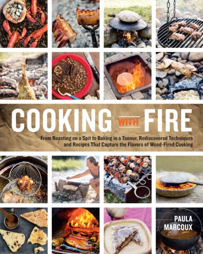 Cooking With Fire: From Roasting on a Spit to Baking in a Tannur, Rediscovered Techniques and Recipes That Capture the Flavors of Wood-Fired Cooking de Storey Publishing LLC