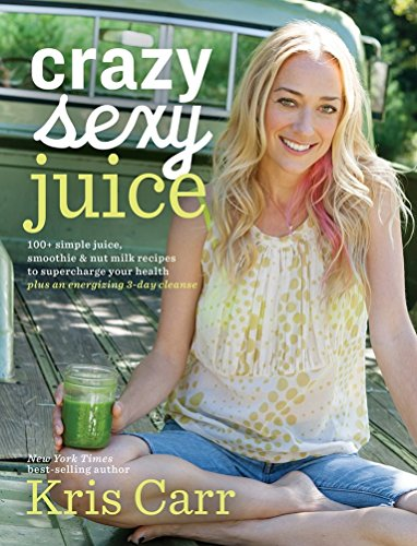 Crazy Sexy Juice: 100+ Simple Juice, Smoothie & Elixir Recipes to Super-charge Your Health de Hay House Inc.