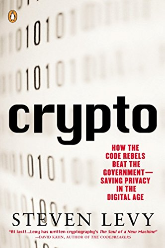Crypto: How the Code Rebels Beat the Government--Saving Privacy in the Digital Age de Penguin Books
