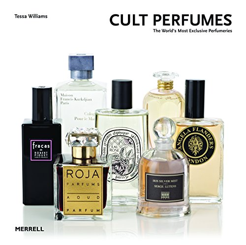 Cult Perfumes: The World's Most Exclusive Perfumeries de Merrell Publishers Ltd