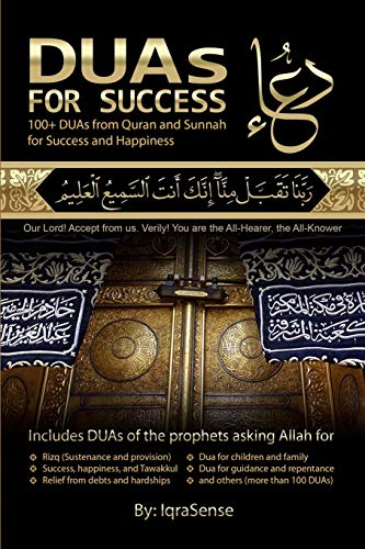 DUAs for Success: 100+ DUAs (prayers and supplications) from Quran and Hadith de CreateSpace Independent Publishing Platform