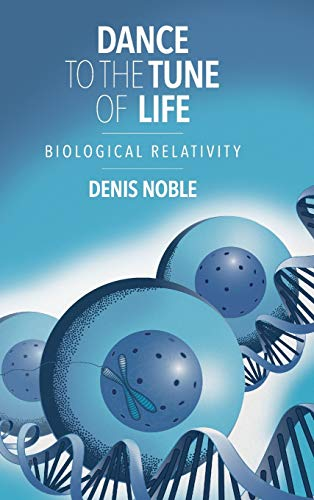 Dance to the Tune of Life: Biological Relativity de Cambridge University Press