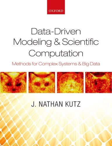 Data-Driven Modeling & Scientific Computation: Methods for Complex Systems & Big Data de OUP Oxford