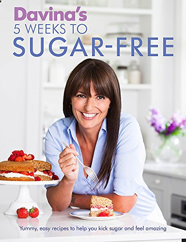 Davina's 5 Weeks to Sugar-Free: Yummy, easy recipes to help you kick sugar and feel amazing de Orion