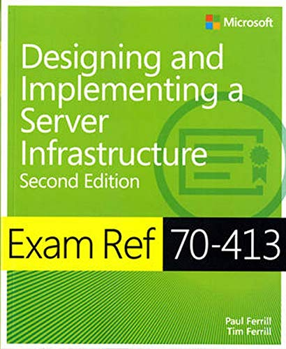 Designing and Implementing an Enterprise Server Infrastructure: Exam Ref 70-413 de Microsoft Press