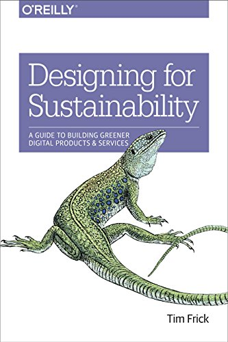 Designing for Sustainability: A Guide to Building Greener Digital Products and Services de O'Reilly Media, Inc, USA