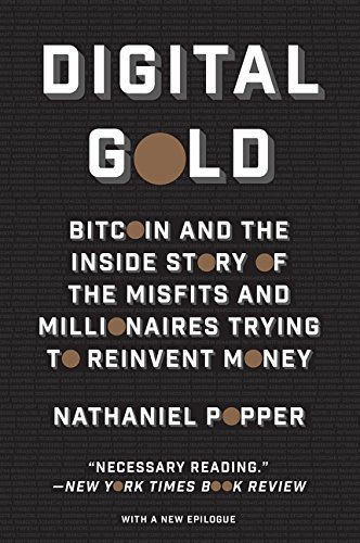 Digital Gold: Bitcoin and the Inside Story of the Misfits and Millionaires Trying to Reinvent Money de Harper Paperbacks