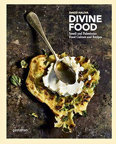 Divine Food: Israeli and Palestinian Food Culture and Recipes de Gestalten