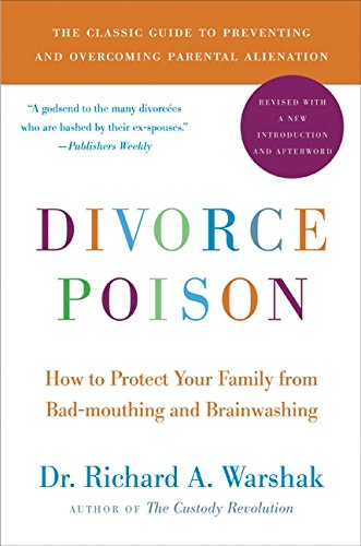 Divorce Poison New and Updated Edition: How to Protect Your Family from Bad-mouthing and Brainwashing de William Morrow Paperbacks