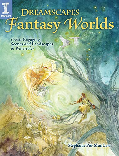 Dreamscapes Fantasy Worlds: Create Engaging Scenes and Landscapes in Watercolor de IMPACT Books
