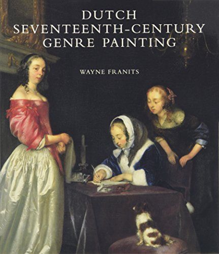 Dutch Seventeenth-Century Genre Painting - In Stylistic and Thematic Evolution de Yale University Press