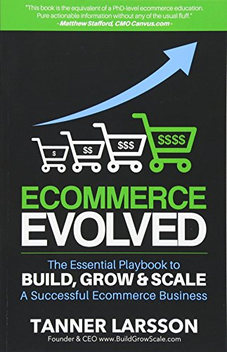 Ecommerce Evolved: The Essential Playbook To Build, Grow & Scale A Successful Ecommerce Business de CreateSpace Independent Publishing Platform