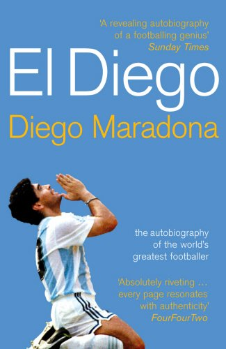 El Diego: The Autobiography of the World's Greatest Footballer de Yellow Jersey