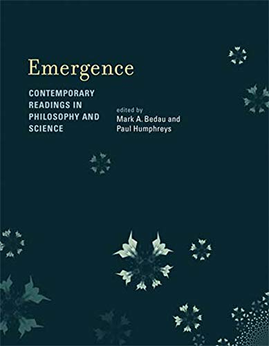 Emergence – Contemporary Readings in Philosophy and Science de MIT Press