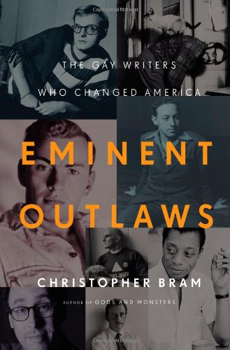 Eminent Outlaws: The Gay Writers Who Changed America de Brand: Twelve