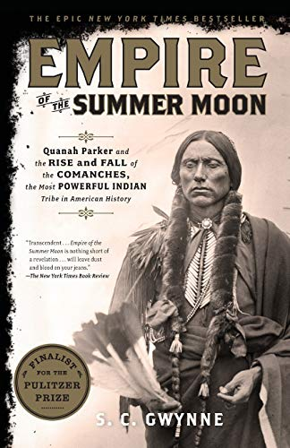 Empire of the Summer Moon: Quanah Parker and the Rise and Fall of the Comanches, the Most Powerful Indian Tribe in American History de Scribner