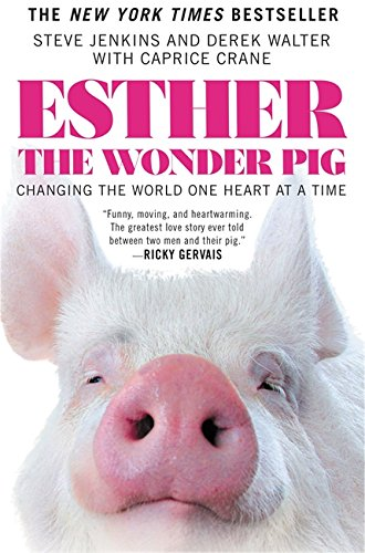Esther the Wonder Pig: Changing the World One Heart at a Time de Grand Central Publishing
