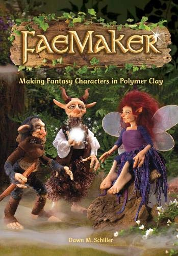 FaeMaker: Making Fantasy Characters in Polymer Clay de IMPACT Books