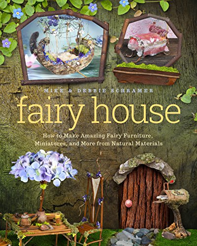 Fairy House: How to Make Amazing Fairy Furniture, Miniatures, and More from Natural Materials de Familius LLC