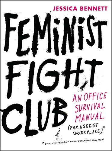Feminist Fight Club: An Office Survival Manual for a Sexist Workplace de Harper Wave