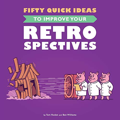 Fifty Quick Ideas To Improve Your Retrospectives de Neuri Consulting Llp