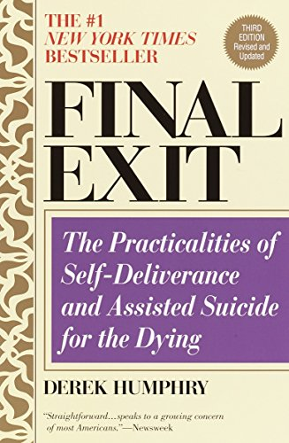 Final Exit (Third Edition): The Practicalities of Self-Deliverance and Assisted Suicide for the Dying de Delta