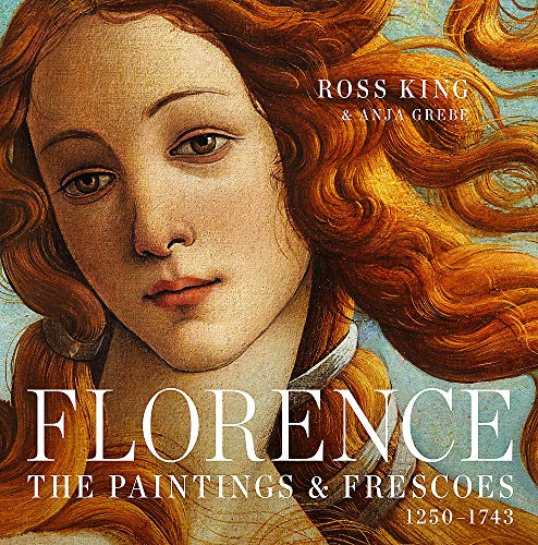 Florence: The Paintings & Frescoes, 1250-1743 de Black Dog & Leventhal