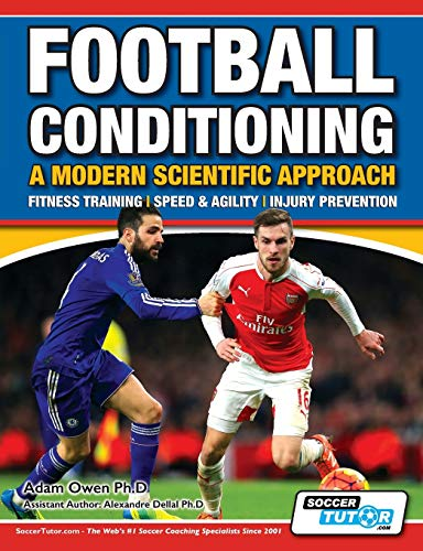 Football Conditioning A Modern Scientific Approach: Fitness Training - Speed & Agility - Injury Prevention de SoccerTutor.com