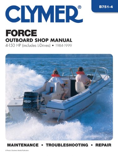Force Outboard Shop Manual: 4-150 Hp Includes L-Drives 1984-1999 de Clymer