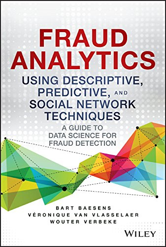 Fraud Analytics Using Descriptive, Predictive, and Social Network Techniques: A Guide to Data Science for Fraud Detection de John Wiley & Sons