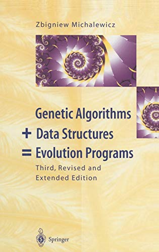 GENETIC ALGORITHMS + DATA STRUCTURES = EVOLUTION PROGRAMS. : 3rd edition, with 68 figures and 36 tables de Brand: Springer
