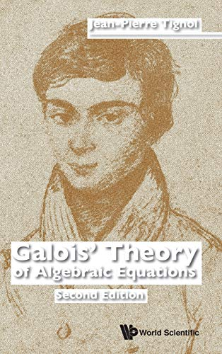 Galois' Theory of Algebraic Equations de World Scientific Publishing Co Pte Ltd