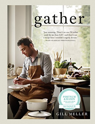 Gather: Simple, Seasonal Recipes from Gill Meller, Head Chef at River Cottage de Quadrille Publishing Ltd