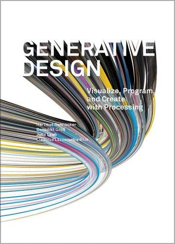 Generative Design: Visualize, Program, and Create With Processing de Brand: Princeton Architectural Press