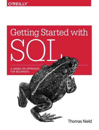 Getting Started with SQL: A Hands-On Approach for Beginners de O'Reilly Media, Inc, USA