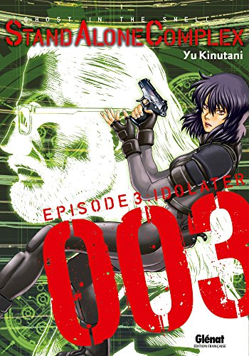 The Ghost in the shell - Stand Alone Complex - Tome 03 de Glénat Manga