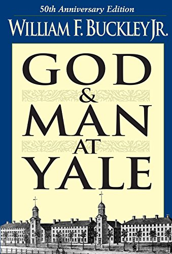 God and Man at Yale: The Superstitions of 'Academic Freedom' de Gateway Editions