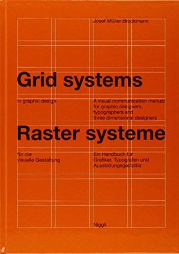 Grid systems in graphic design - Raster systeme für die visuelle Gestaltung: A visual communication manual for graphic designers, typographers and three dimensional designers - Allemand/Anglais de Niggli