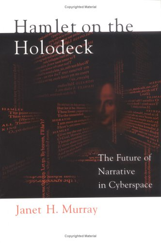 Hamlet on the Holodeck – The Future of Narrative in Cyberspace de MIT Press