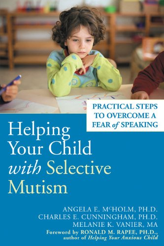 Helping Your Child With Selective Mutism: Practical Steps to Overcome a Fear of Speaking de New Harbinger