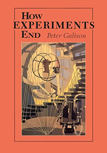How Experiments End de University Of Chicago Press