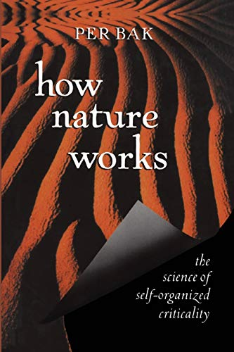 How Nature Works: The Science of Self-Organized Criticality de Brand: Springer