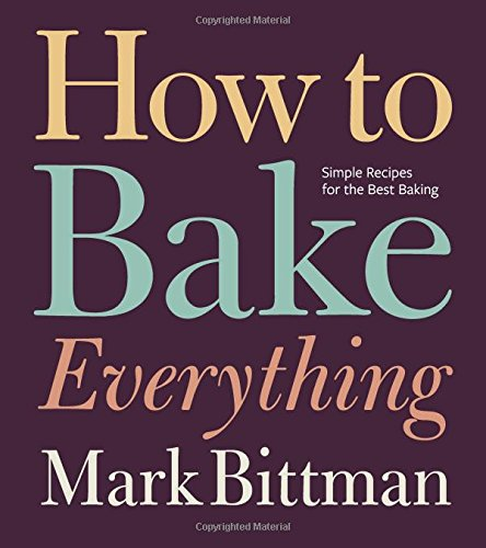 How to Bake Everything: Simple Recipes for The Best Baking de Houghton Mifflin Harcourt