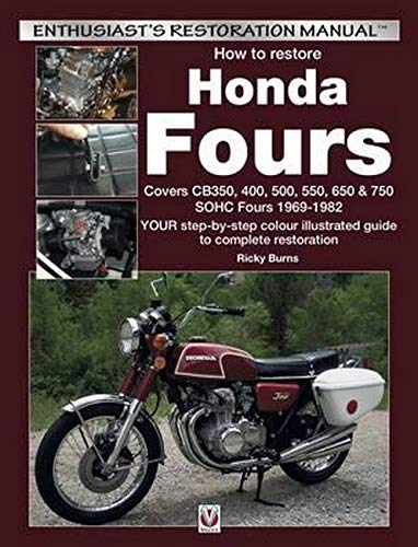 How to Restore Honda Fours: Covers CB350, 400, 500, 550, 650 & 750, SOHC Fours 1969-1982: Your Step-by-Step Colour Illustrated Guide to Complete Restoration de Veloce Publishing Ltd