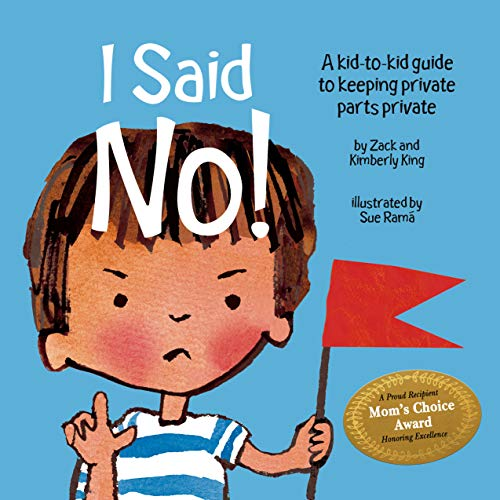 I Said No!: A Kid-to-Kid Guide to Keeping Private Parts Private de Boulden Publishing