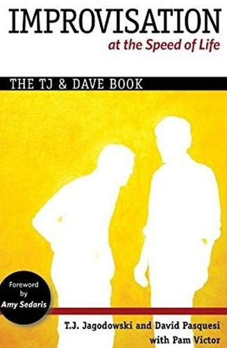 Improvisation at the Speed of Life: The T. J. & Dave Book de Solo Roma, Inc