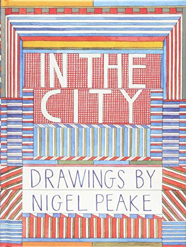 In the City: Drawings by Nigel Peake. de Princeton Architectural Press