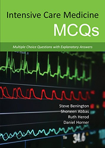 Intensive Care Medicine Mcqs: Multiple Choice Questions With Explanatory Answers de TFM Publishing Ltd