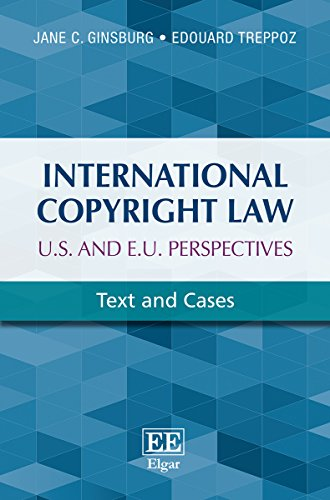International Copyright Law: U.S. and E.U. Perspectives: Text and Cases de Edward Elgar Publishing Ltd